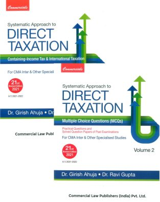 CCH Systematic Approach to Direct Taxation- Containing Income Tax & International Taxation, 2021 Exam for CMA Inter by Dr. Girish Ahuja and Dr. Ravi Gupta