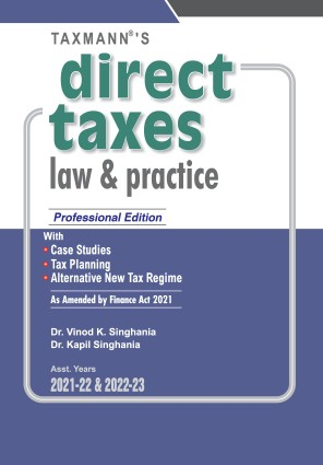Taxmann's Direct Taxes Law and Practice professional edition 2021