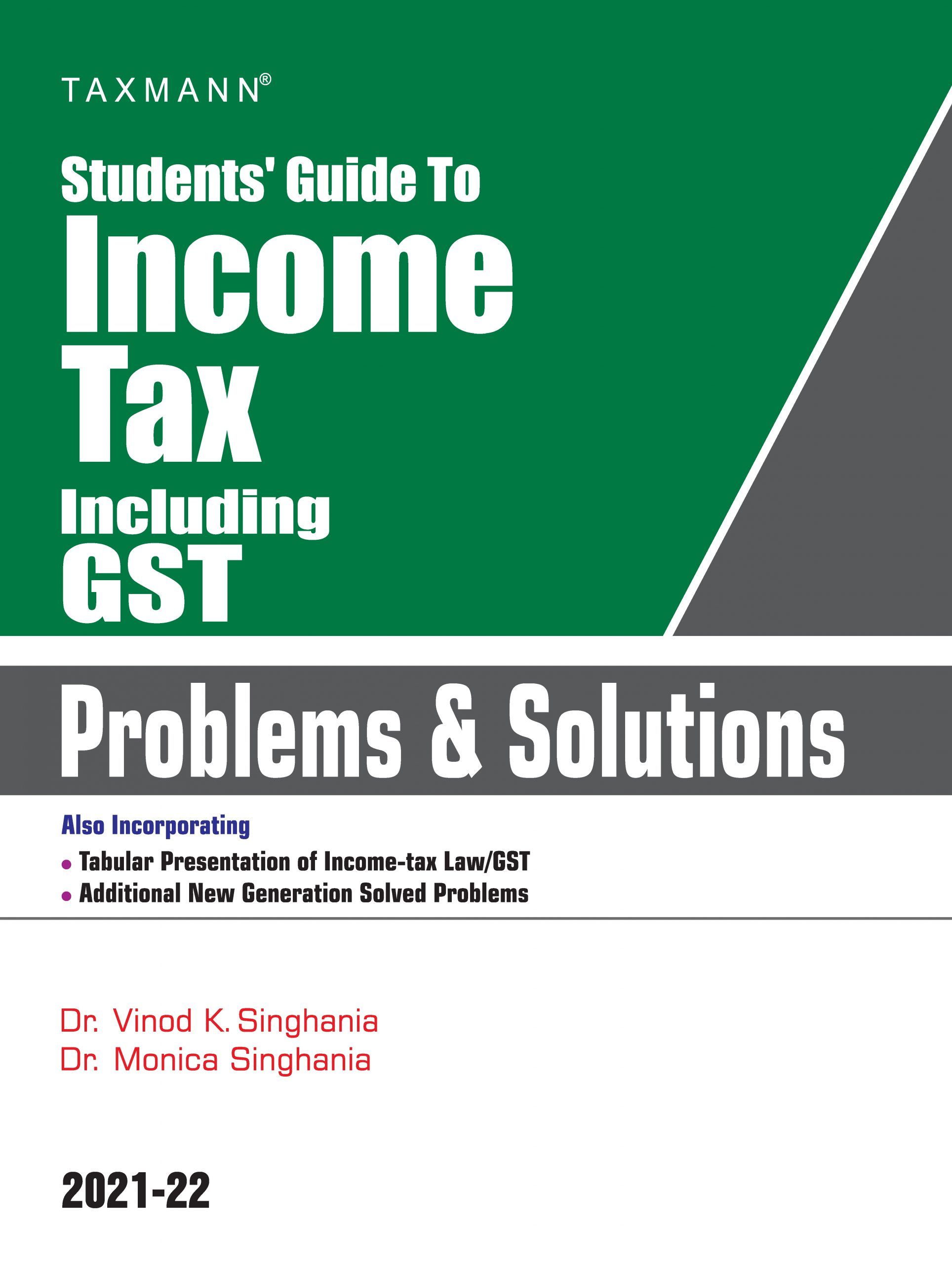 Taxmann Students' Guide to Income Tax including GST Problems and Solutions by Dr. Vinod Singhania and Dr. Monica Singhania 2021