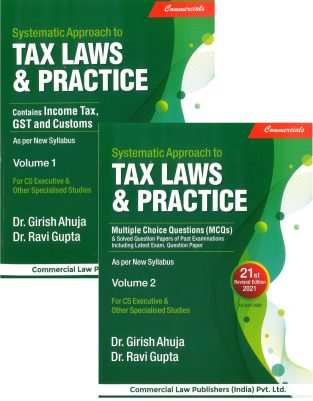 CCH Systematic Approach to Tax Laws & Practice- Containing Income Tax and GST with Multiple Choice Question (MCQ) by Dr. Girish Ahuja and Dr. Ravi Gupta for 2021 exams