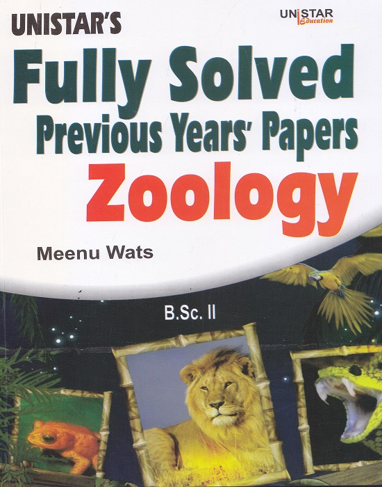 Unistar Fully Solved Previous Years' Papers Zoology for B.Sc. II Semester III by Meenu Wats (Unistar Books Publication)  Panjab University