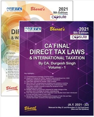 Bharat Capsule Studies on Direct Tax Laws & International Taxation Old and New Syllabus For CA Final By CA. Durgesh Singh Applicable for May Nov 2021 Exam