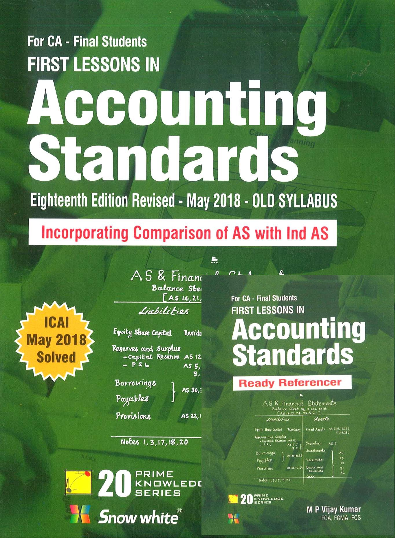 Snow White FIRST LESSONS IN Accounting Standards CA FINAL by M P Vijay Kumar (Snow White Publishing) Edition 2018 for Nov 2018 Exam