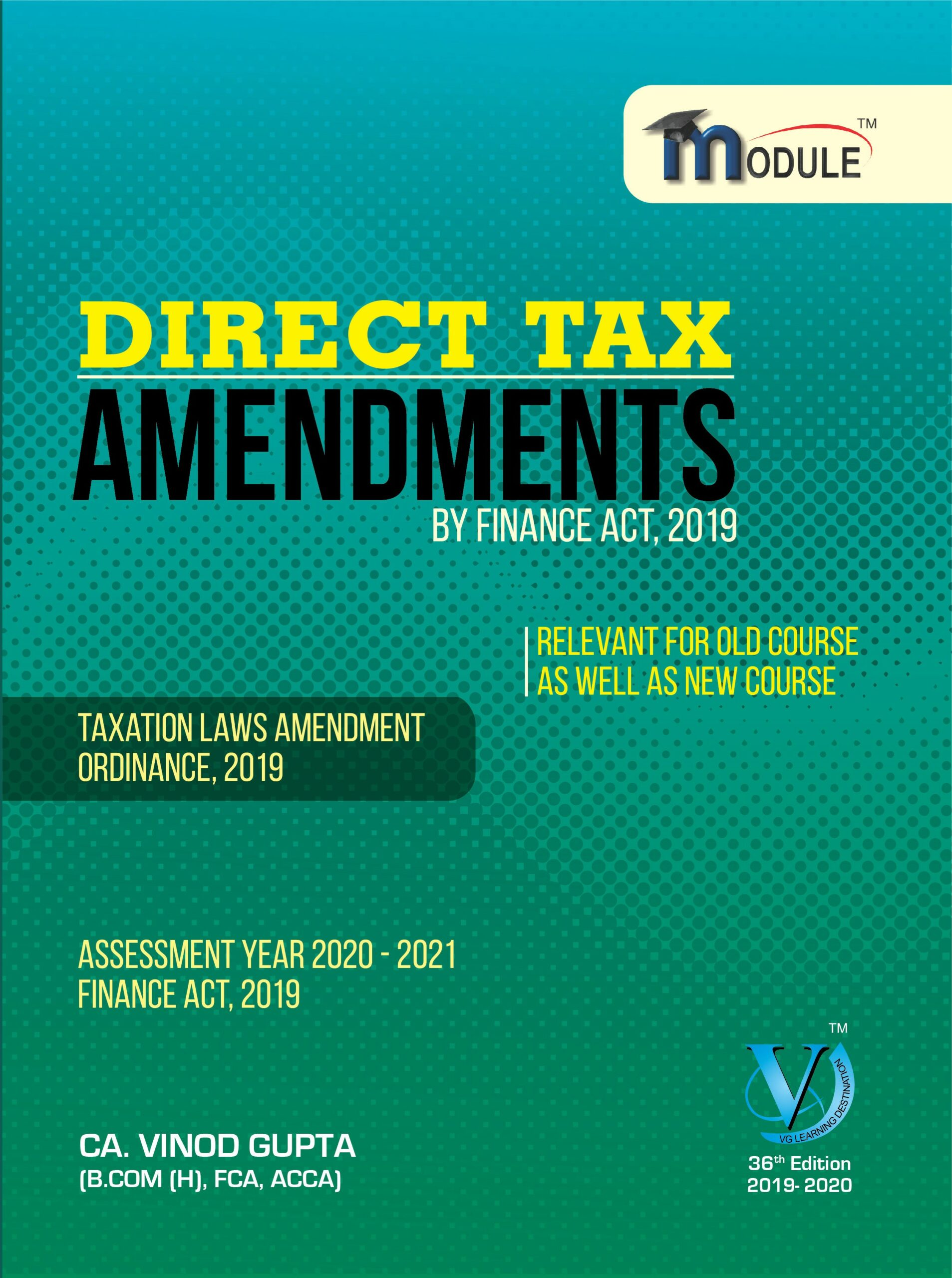 VG Learning Destination DIRECT TAX – AMENDMENT Module for CA Final by Vinod Gupta Applicable for May 2020 Exam (VG Learning Destination Publishing) Edition 2020