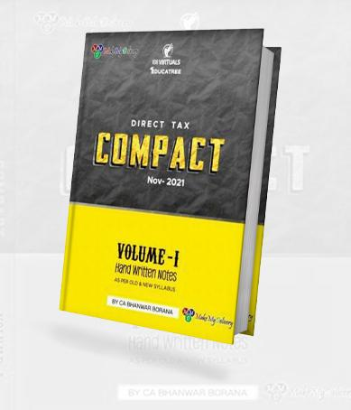 COMPACT A Handwritten Book for CA Final Direct Tax Including case laws and MCQ (Set of 2 Volume) Old and New Syllabus both By CA Bhanwar Borana Applicable For 2021 Exam