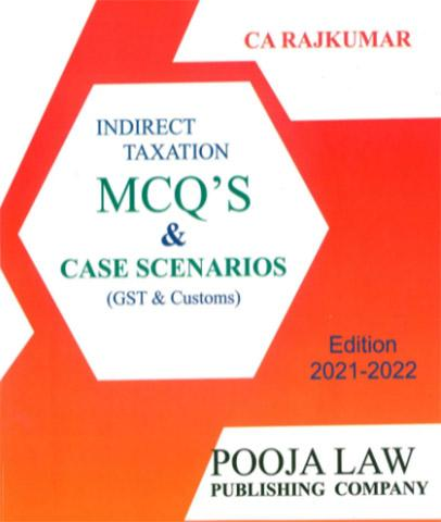 Pooja Law House Indirect Taxation MCQs On GST And Customs Old And New Syllabus for CA Final By CA Raj Kumar Applicable for 2021 Exam