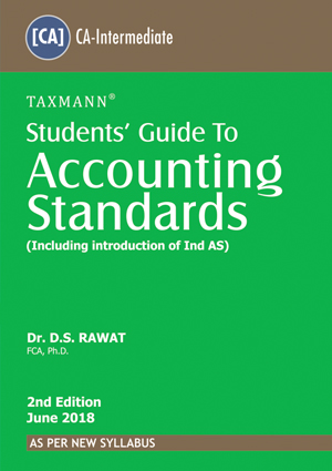 Taxmann's Students Guide to Accounting Standards by Dr. D.S. Rawat and Dr. Deepti Maheshwari As Per New Syllabus for CA-IPC (Taxmann's Publishing) Edition 2018 As per new syllabus Nov 2018 exams