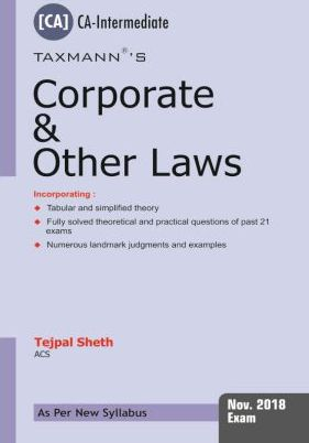 Taxmann's Corporate & Other Laws by Tejpal Sheth for Nov 2018 Exams ( As per new syllabus) Edition June 2018