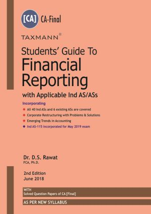 Taxmann's Students Guide To Financial Reporting with Applicable Ind AS/ASs D S Rawat for Nov 2018 Exams ( As per new syllabus) June 2018