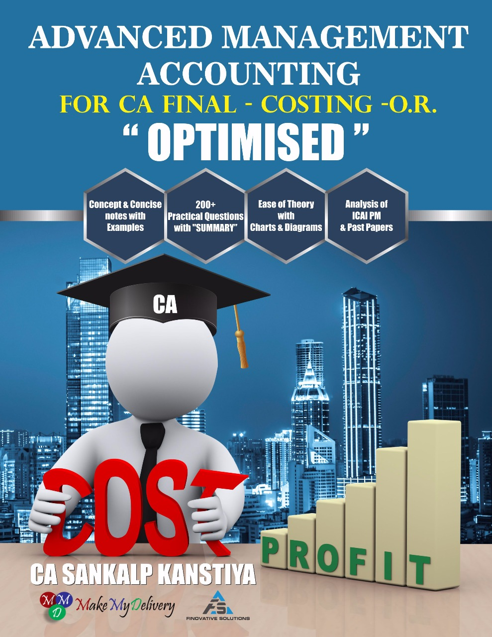 MakeMyDelivery CA Final OPTIMISED Advanced Management Accounting (Cost Management & Operation Research ) Vol- I & II By CA Sankalp Kanstiya Applicable for May/Nov 2020 Exam