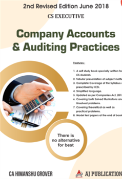 Aj publication CS Executive Company Accounts & Auditing Practices By Himanshu Grover Applicable for June 2018 Exam
