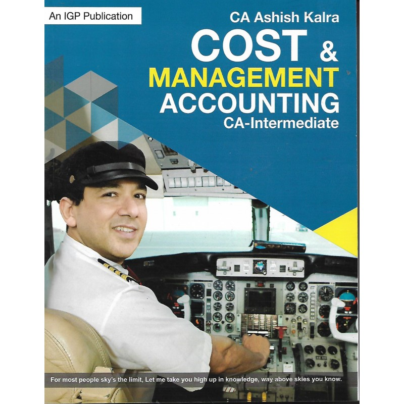 IGP COST & MANAGEMENT ACCOUNTING for CA IPCC (New syllabus) by CA Ashish Kalra (IGP Publishing) for May June 2020 Exam
