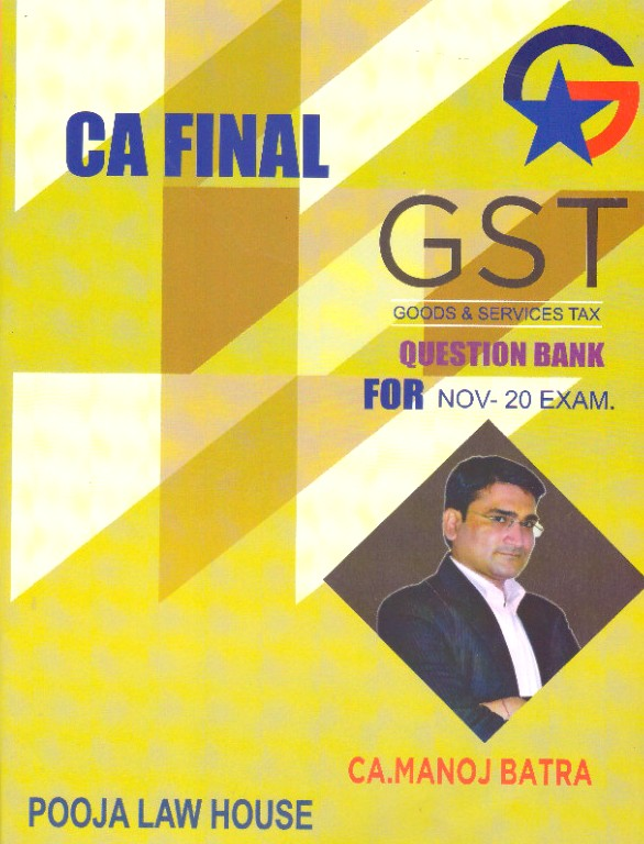 Pooja Law House CA Final Indirect Tax (GST) Question Bank By Manoj Batra Applicable for Nov 2020 exams