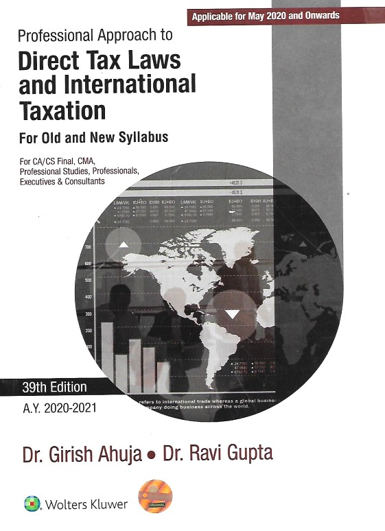 CCH Professional Approach to Direct Tax Laws and International Taxation for Old and New Syllabus for CA Final By Dr Girish Ahuja Dr Ravi Gupta Applicable for May June 2020 Exam