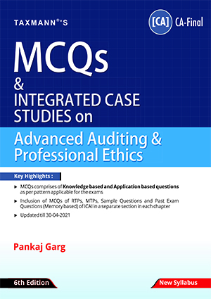 Taxmann CA Final MCQs on Advanced Auditing & Professional Ethics Old and New Syllabus By Pankaj Garg Applicable for 2021 Examination