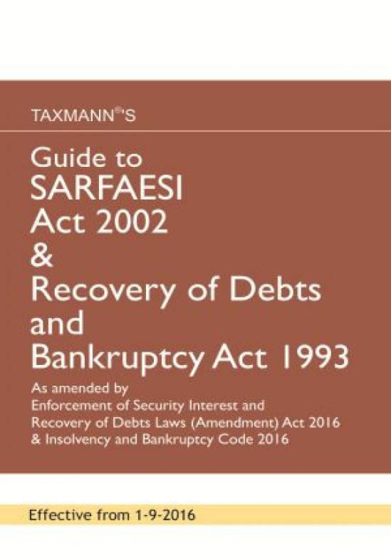 Guide To SARFAESI Act 2002 & Recovery of Debts and Bankruptcy Act 1993 1