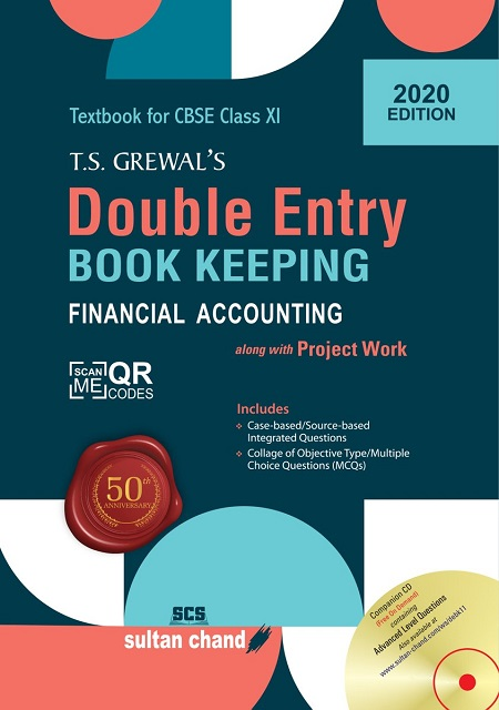 Double Entry Book Keeping Financial Accounting, Class XI, (T.S. Grewal's) Sultan Chand & Sons (P) Ltd.