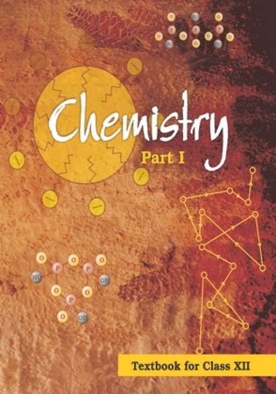 Chemistry Part-1, Class XII 1