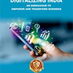 Digitalizing India An Endeavour to Empower and Transform Business