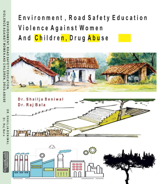 Enviroment, road safety education, violence against women and children, Drug abuse with MCQ's in English, hindi and punjabiby Dr Shailja Beniwal and Dr Raj Bala Edition 2021 for Panjab University