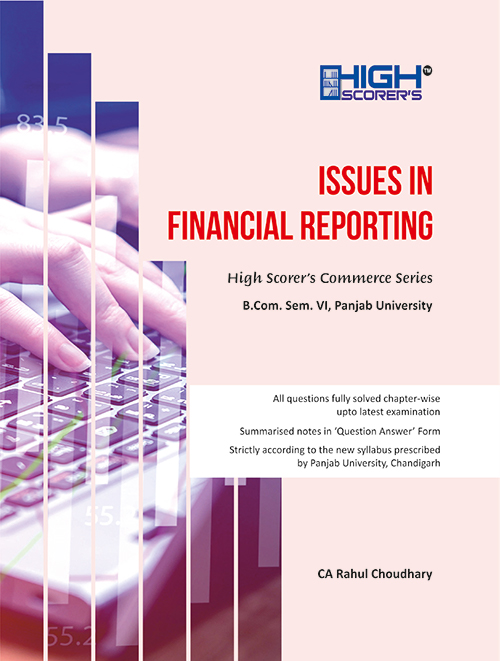 High Scorer's Issues in Financial reporting for B.Com semester-VI Panjab University for May 2020 examination. by Ca Rahul Choudhary (Mohindra publishing house)