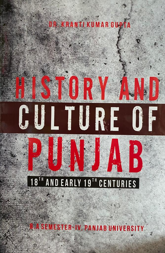 History and Culture of Punjab 18th and Early 19th Centuary for B.A. Sem.- IV by Dr. Kranti Kumar Gupta (Mohindra Publishing House) for Panjab University
