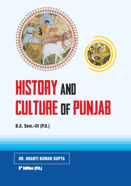 History and Culture of Punjab (English) for B.A. Sem.- III by Dr. Kranti Kumar Gupta (Mohindra Publishing House) Edition 2021 for Panjab University
