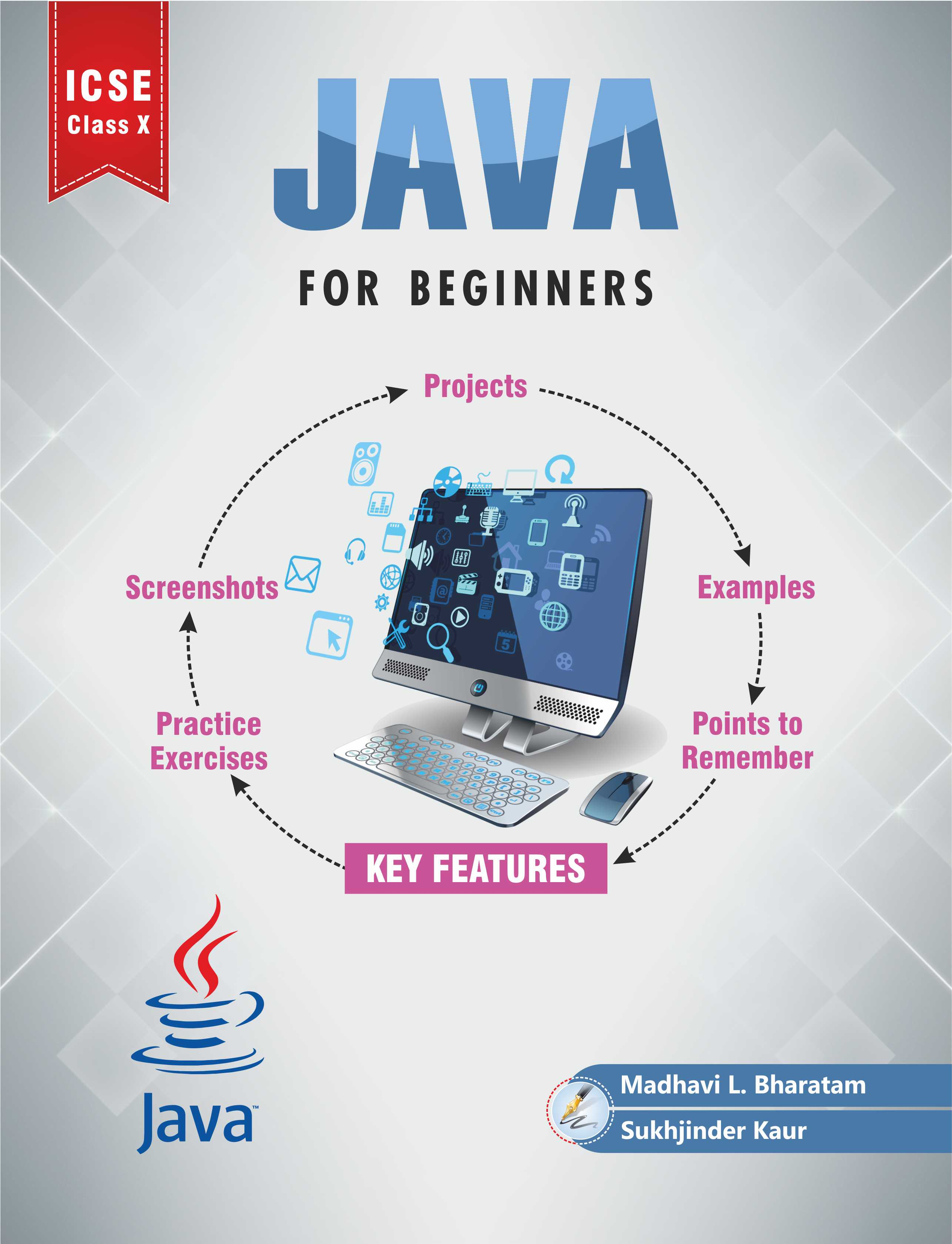 Java For Beginners by Madhavi L. Bharatam and Sukhjinder Kaur for ICSE class 9th and 10th