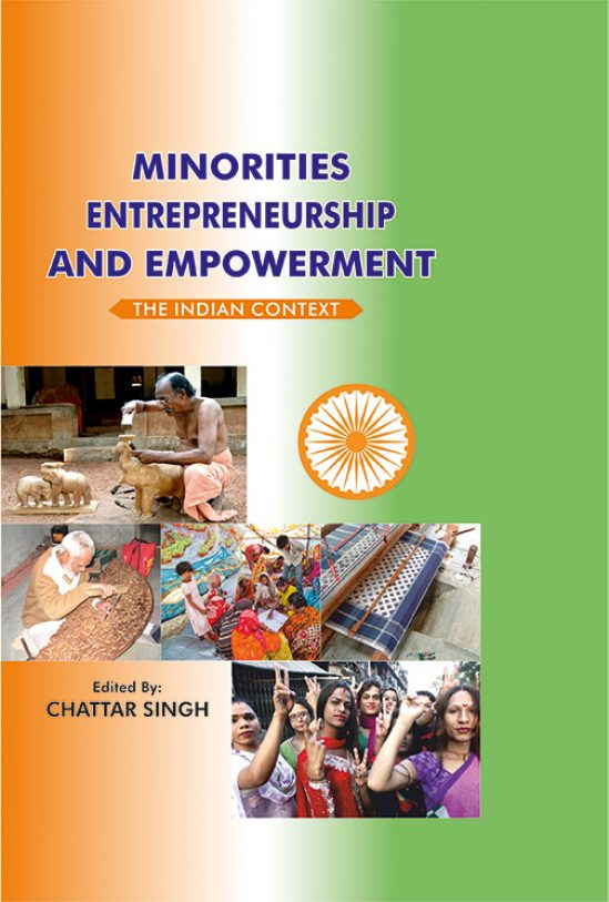 Minorities Entrepreneurship And Empowerment (The Indian Context) Edited By Chattar Singh(Mohindra Publishing house) 1