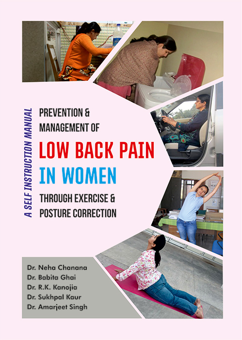 Prevention and Management of Law Back Pain in Women Through Exercise and Posture Correction by Dr. Neha Chanana, Dr. Babita Ghai, Dr. R.K. Kanojia, Dr. Sukhpal Kaurm, Dr. Amarjeet Singh