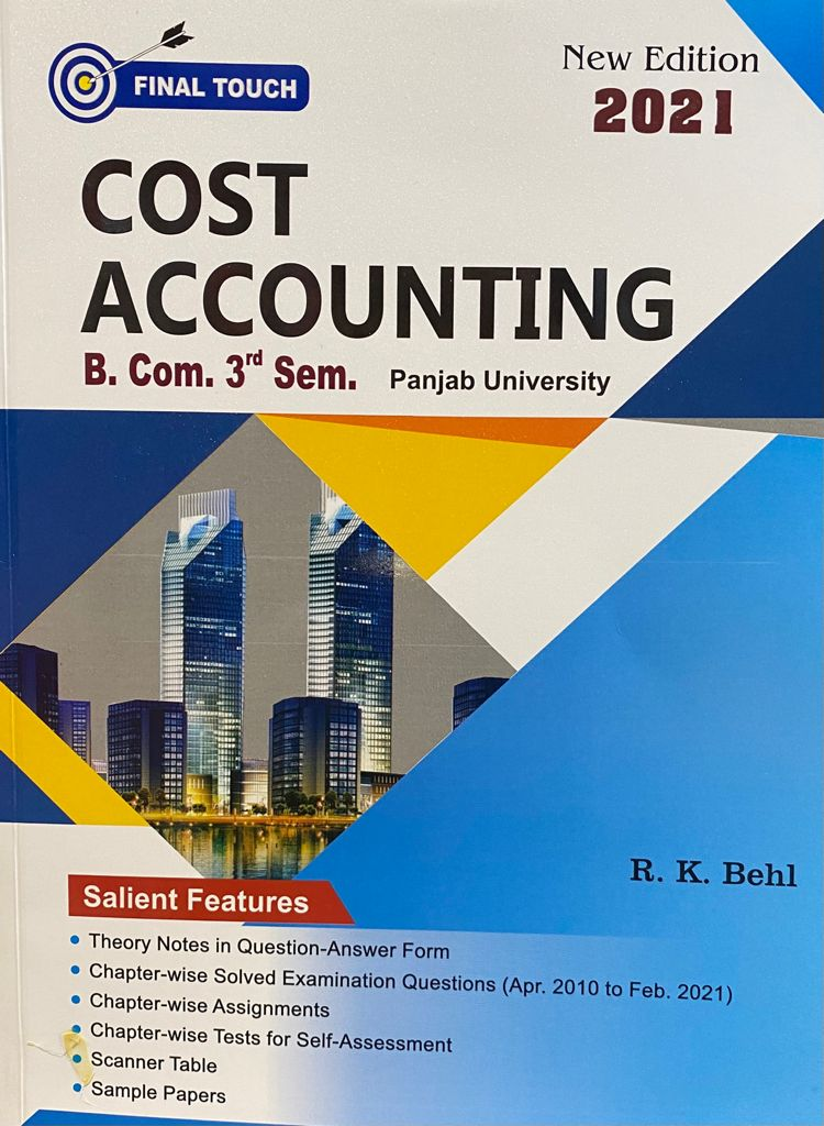 Final Touch Cost Accounting for B.Com Semester-III by R.K. Behl (Aastha Publications) Edition 2021 for Panjab University