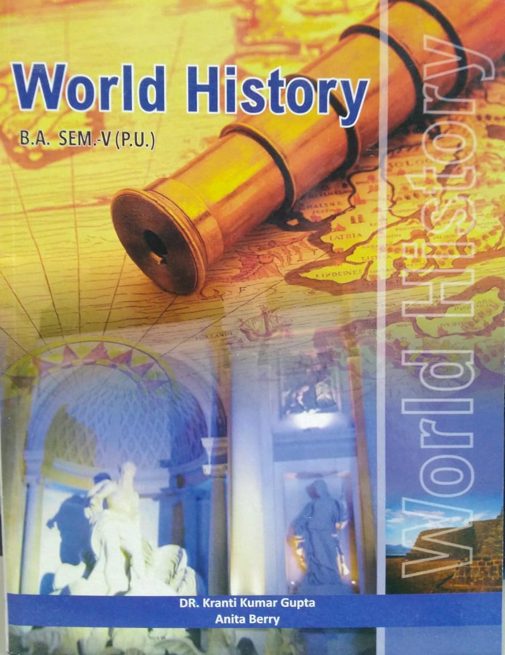 World history for Semester-V B.A. (P.U.) by Dr. K.K. Gupta and Anita Berry (Mohindra Publishng house) for Panjab University