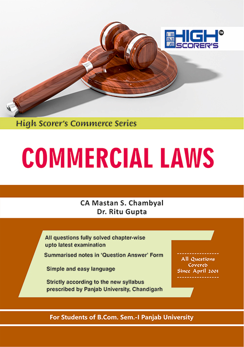 High Scorer's Commercial Laws for B.Com. Sem.- I by CA Mastan Singh Chambyal and Dr. Ritu Gupta (Mohindra Publishing House) Edition 2020 for Panjab University