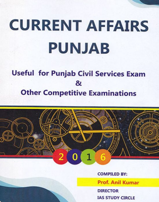 Current Affairs Punjab Useful for Punjab Civil Services Exam and Other Competitive Examinations by Prof