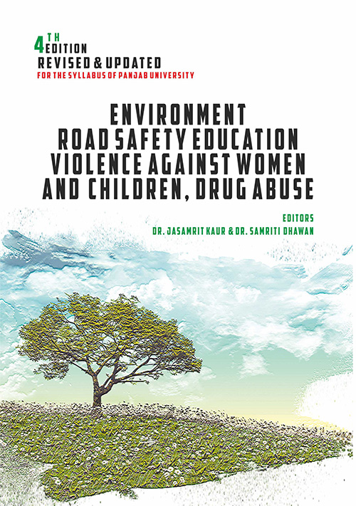Environment, Road Safety Education and Violence Against Women and Children & Drug Abuse for BBA/BCA/BA/B.Sc./B.Com by Dr. Jasamrit kaur and Dr. Samriti Dhawan Edition 2020 for Panjab University (Mohindra publishing house)