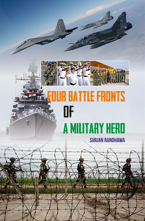 Four Battles Fronts of A Military Hero by Surjan Randhawa