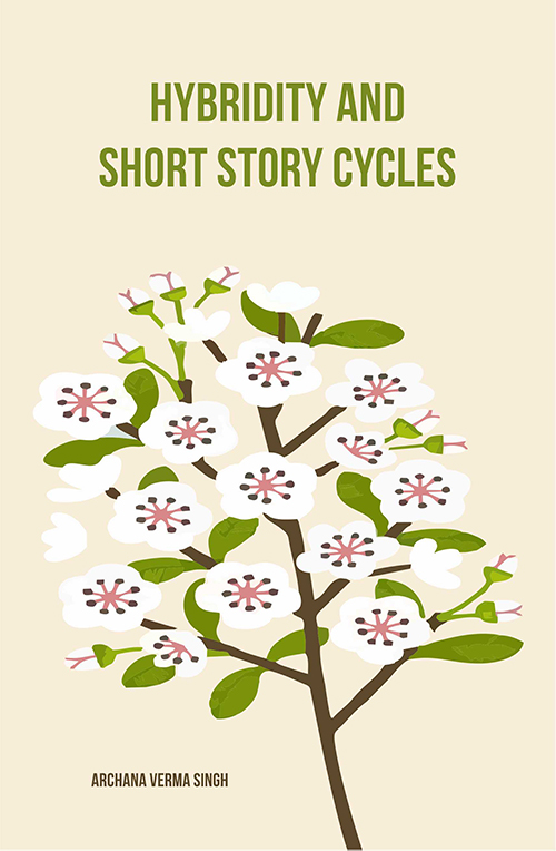 Hybridity and Short Story Cycles by Archana Verma Singh