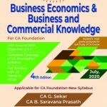 Padhuka Business Economics & Business and Commercial Knowledge New Syllabus for CA Foundation By G Sekar & B Saravana Prasath Applicablefor November 2020 Exam(Commercial law publishers)