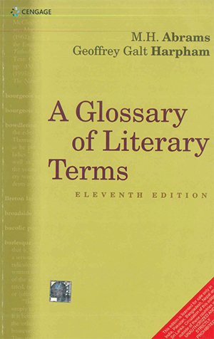 A Glossary of Literary Terms 11th Edition by M.H. Abrams & Geoffrey Galt Harpham