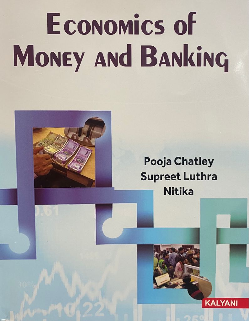 Economics of Money & Banking for Sem. 3 BBA (P.U.) by Pooja Chatley & Supreet Luthra Edition 2021