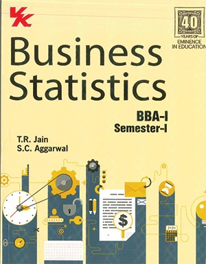 Business Statistics BBA-I for Semester 1 by T.R. Jain & S.C. Aggarwal Edition 2020