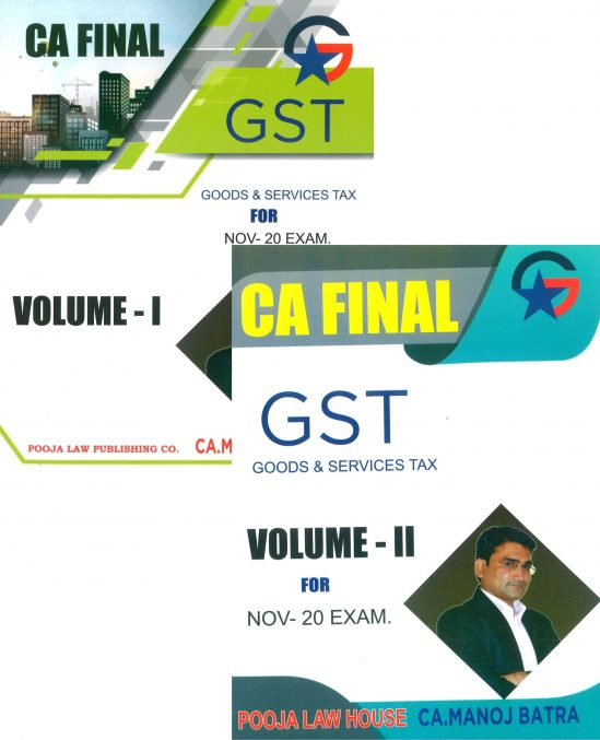 Pooja Law House CA Final Indirect Tax Law GST (Goods And Services Tax ) Old & New Syllabus Both (Set of 2 Volumes) By Manoj Batra Applicable for Nov 2020 Exam 1
