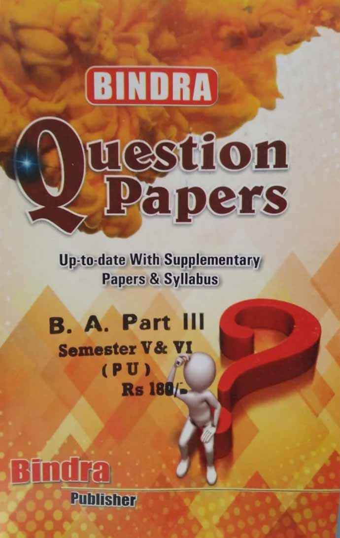 Bindra Up to date with Supplementary Papers & Syllabus For B.A Part 3 Sem. 5 & 6 (P.U.) by Bindra Publisher, Edition 2020