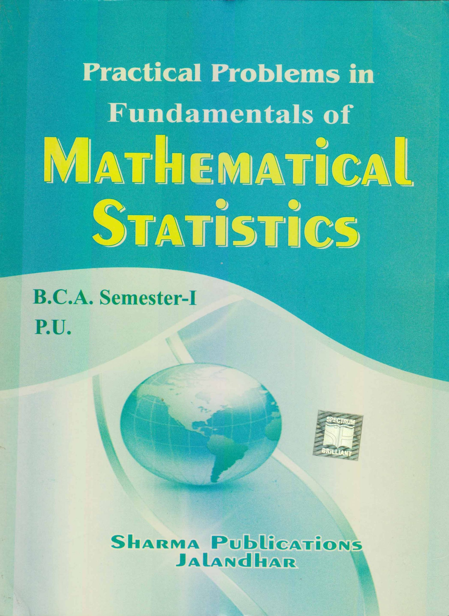 Practical Problems in Fundamentals of Mathematical Statistics for B.C.A. Sem. 1 (P.U.) by Experienced Authors
