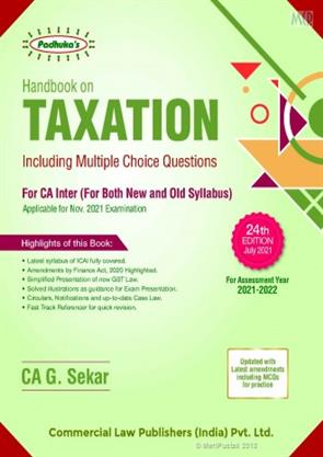 Padhuka Taxation Including Multiple Choice Questions Both for New & Old Syllabus (For CA Inter/CMA/CS) by CA G. Sekar (Commercial law publishers) for 2021 Exam