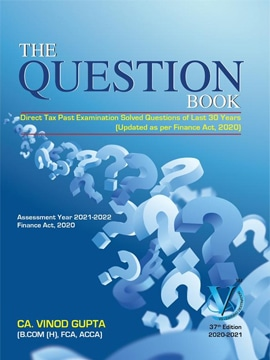 Direct tax The Question Book for CA Final by Vinod Gupta Applicable for 2021 Exam