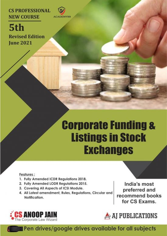 Aj publication CS Professional Programme Corporate Funding & Listings in Stock Exchanges New Syllabus By CS Anoop Jain Applicable for 2021 Exam 1