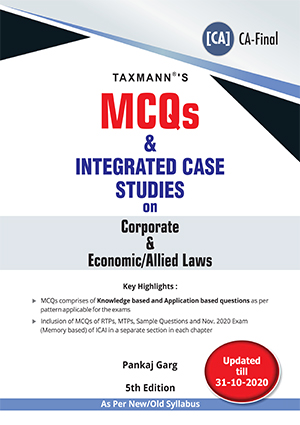 Taxmanns Cracker Corporate & Economic Laws MCQs and Integrated Case Studies on Corporate & Economic/Allied Laws by Pankaj Garg (CA-Final)For 2021 Exams