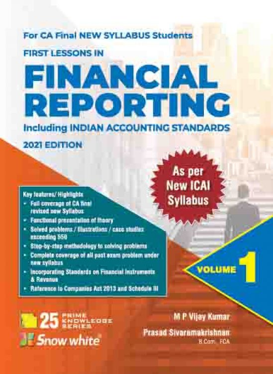 Snow White First Lessons in Financial Reporting (new syllabus) for CA Final by M P Vijay Kumar edition 2021 (Snow White Publishing) 1