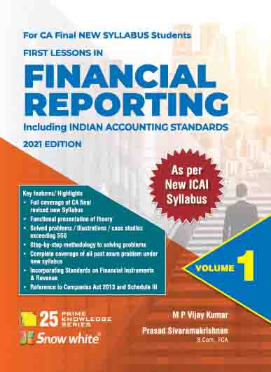 Snow White First Lessons in Financial Reporting (new syllabus) for CA Final by M P Vijay Kumar edition 2021 (Snow White Publishing)